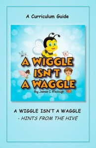 a wiggle isnt a waggle - a curriculum guide