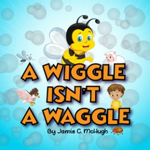 A Wiggle Isn't a Waggle - A Companion Guide